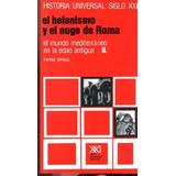 Historia Universal: El Helenismo Y El Auge De Roma 6