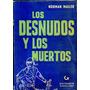 Los Desnudos Y Los Muertos. Norman Mailer. Goyanarte. 1962
