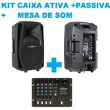 Kit Caixa Ativa + Passiva Ps10 + Mesa Som 4 Canais 300 Watts