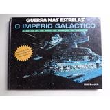 Livro Guerra Nas Estelas O Império Galáctico Bill Smith
