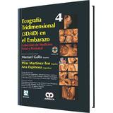 Gallo 4, Ecografia Tridimensional (3d/4d) En El Embarazo
