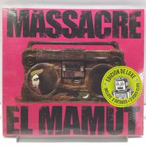 Cd Nuevo Edicion De Lujo Massacre El Mamut