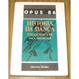 Historia De La Danza En Occidente Paul Bourcier - Portugués