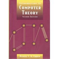 Introducción A La Teoría De La Computación. Daniel A. Cohen.