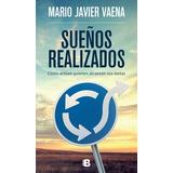 Sueños Realizados - Mario Javier Vaena - Ediciones B