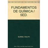 Libro Fundamentos De Quimica (5 Edicion) Burns Ralph A.