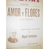 Partitura Vals Cancion Amor Y Flores Miguel Santangelo Piano