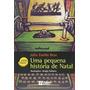 Livro Uma Pequena História De Natal Julio Emilio Braz