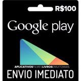 Cartão Google Play Store Gift Card R$100 Reais