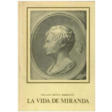 Libro, La Vida De Miranda De William Spence Robertson.