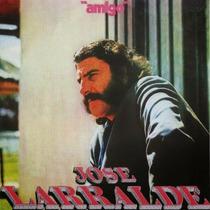Jose Larralde - Amigo - Los Chiquibum