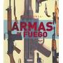 Armas De Fuego (militaria); Aa.vv. Envío Gratis