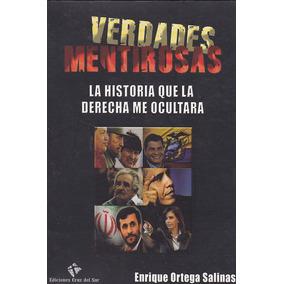 Verdades Mentirosas. Ortega Salinas. Consulte Envío.