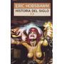 Eric Hobsbawm - Historia Del Siglo Xx