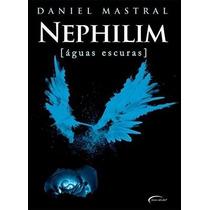 Nephilim Aguas Escuras Livro I I Daniel Mastral