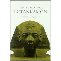 En Busca De Tutankamón (novela Histórica); Chri Envío Gratis