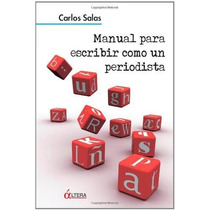 Libro Manual Para Escribir Como Un Periodista - Nuevo