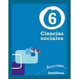 Ciencias Sociales 6 Recorridos Nación - Ed. Santillana