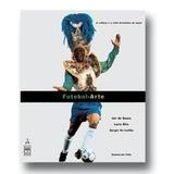 Futebol-arte - A Cultura E O Jeito Brasileiro De Jogar