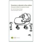 Enseñar A Dormir A Los Niños. Para Que Tus Hijos No Te Quit