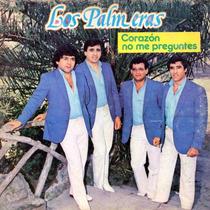 Cd Los Palmeras - Corazon No Me Preguntes Bajado De Lp