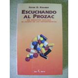 Escuchando Al Prozac. Antidepresivos. Peter D. Kramer 1995