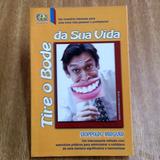 Livro : Tire O Bode Da Sua Vida Leoppoldo Berguer Ano 2002
