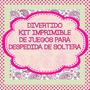 Divertido Kit Imprimible. Juegos De Despedida De Soltera