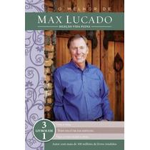 O Melhor De Max Lucado - Seleção Vida Plena - 3 Livros Em 1