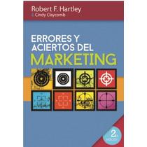 Errores Y Aciertos Del Marketing - R. F. Hartley P 62258