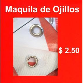 Maquila De Ojillos Para Lona Urgentes, Ojilladora, Dado