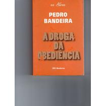 A Droga Da Obediência - Pedro Bandeira - Edição Antiga