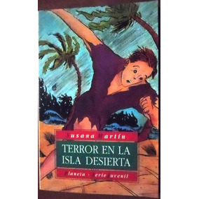 Terror En La Isla Desierta - Susana Martín - Novela Infantil
