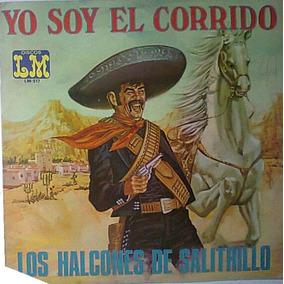 Los Halcones De Saltirillo Soy El Corrido Lp Norteño