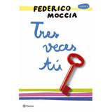Tres Veces Tú - Libro De Federico Moccia +obsequio Pdf
