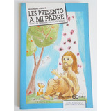 Libro Les Presento A Mi Padre. Maria Ines Casala. Catequesis