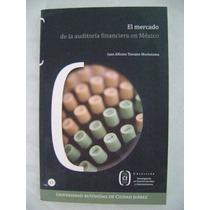 El Mercado De La Auditoría Financiera En México - Juan A. T.