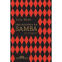Historia Do Samba - Lira Neto (livro 1)