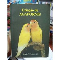 Livro Criação De Agapornis - 1ª Edição Sérgio R. V. Almeida