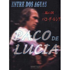 Paco De Lucia - Entre Dos Aguas - Tablatura Partitura Libro