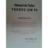 Libro Manual 100% Original De Taller: Ford Taunus 12 M 1962