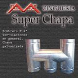 Zingueria, Sombrero H, Sombrerete H, Todas Las Medidas Disp.