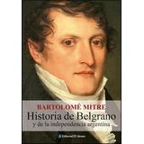 Historia De Belgrano - Bartolome Mitre