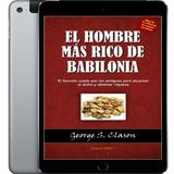 El Hombre Mas Rico De Babilonia - Libro Digital Pdf