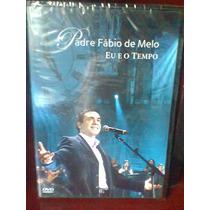 Dvd Padre Fábio De Melo Eu E O Tempo Original Lacrado
