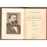 Vida De Jose Hernandez - Jose R. Del Río - 1944