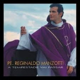 Cd Padre Reginaldo Manzotti A Tempestade[ Novo Lacrado]