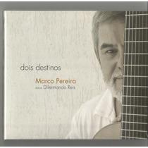 Marco Pereira-dois Destinos (toca Dilermando Reis)
