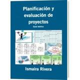 Planificacion Y Evaluacion De Proyectos Guia Teorica