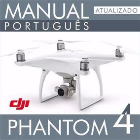 Manual Em Português Drone Dji Phantom 4 Ultima Versão V1.2